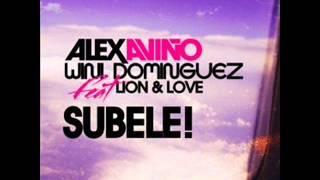 Alex Aviño Wini Domingez Ft. Lion & Love - Subele!