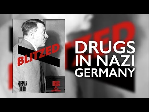 Hitler And The Nazis Were All On Drugs