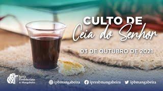 Culto de Ceia | IP Mangabeira - 03/10/2021
