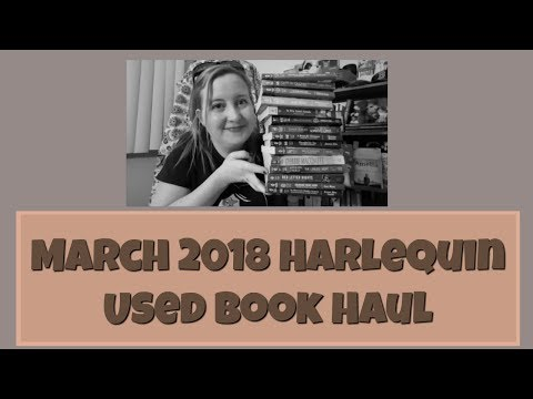 March 2018 Harlequin Used Book Haul Mp3