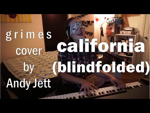 California by Grimes...BLINDFOLDED! | Andy Jett