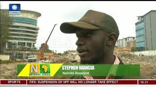 Kenya Govt To Demolish 4,000 Buildings To Protect Wetlands |Network Africa|