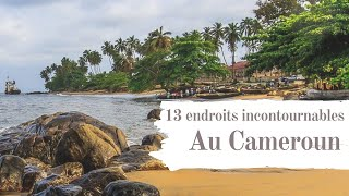 Cameroun : 13 endroits incontournables
