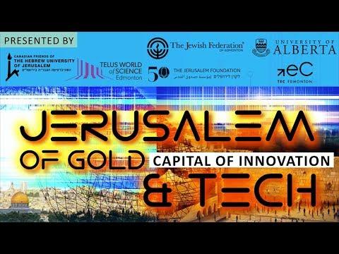 CFHU Edmonton Event: Jerusalem of Gold & Tech, Capital of Innovation - Tuesday, July 18, 2017