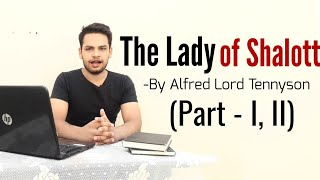 The Lady of Shalott by Alfred lord Tennyson in Hindi Part-1,2 summary and line by line Explanation