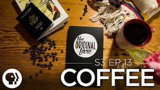 The Story of Coffee - FULL EPISODE | Original Fare | PBS Food