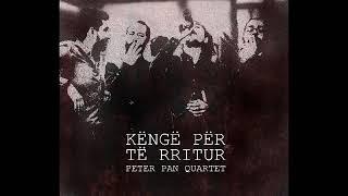 Peter Pan Quartet - Ta tregoj unë kush do jem - Live Album