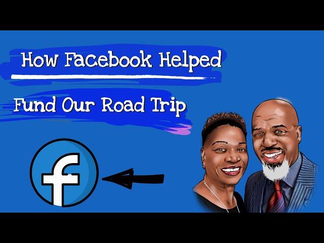 📌How Facebook Helped Me Fund 💸💸💸 My 🚗 Road Trip