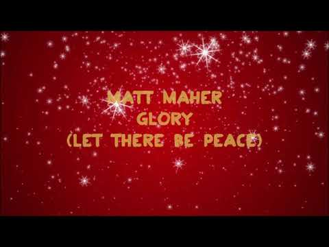 Matt Maher - Glory (Let There Be Peace) [Lyrics]