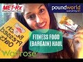 FITNESS FOOD/SNACKS BARGAIN HAUL| Poundworld, Met-Rx and Waitrose