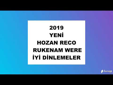 hozan reco Rukenam were hozan reco yeni van başkale