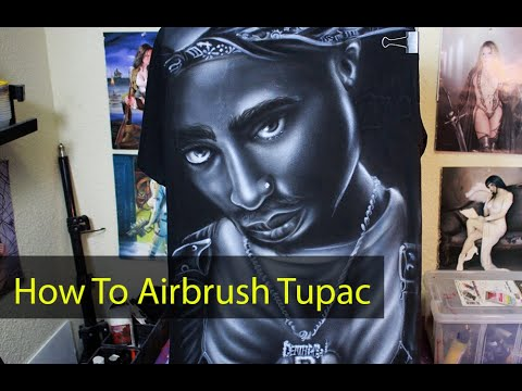 How to Airbrush Tupac on a Black shirt
