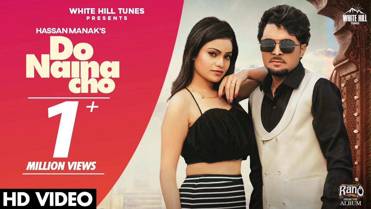 DOWNLOAD: HASSAN MANAK : Do Naina Cho (Official Video) Aakarshika Goyal | New Punjabi Songs 2021 Mp4 song