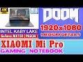 Xiaomi Notebook Pro Doom 4 - 256 SSD/Intel Core i7-8550U/16GB RAM/GeForce MX150 2GB
