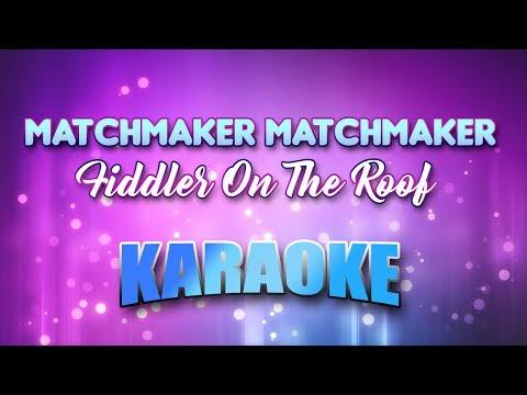 Fiddler On The Roof - Matchmaker Matchmaker (Karaoke version with Lyrics)