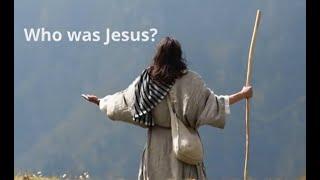 Who was Jesus   Revd. Val Kilner