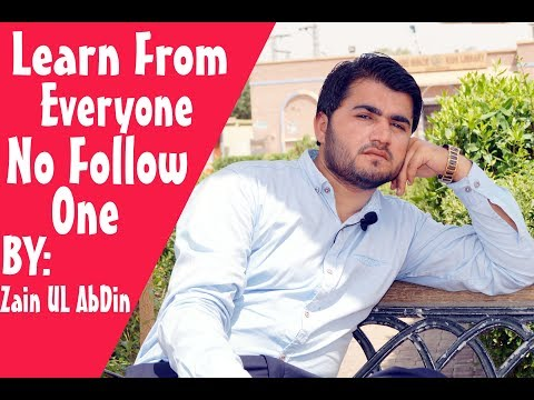 Zain Ul Abdin umrani 2018 new speech in urdu lecture on Learn from Everyone no Follow one