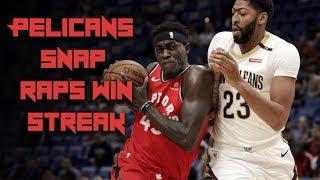 Raptors Win Streak SNAPPED - Pelicans SPOIL Siakam's MONSTER Nights - Raptors vs Pelicans