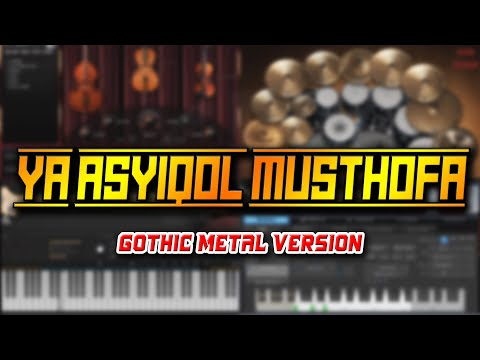 Ya Asyiqol Musthofa (Gothic Metal Version)