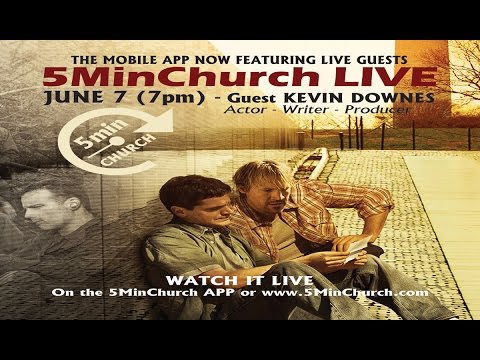5MinChurch  Kevin Downes 672015 FULL
