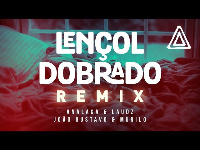 ANALAGA DJ Feat. Laudz, João Gustavo & Murilo - Lençol Dobrado [Remix]