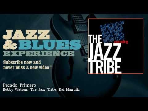 Bobby Watson, The Jazz Tribe, Rai Mantilla - Pecado Primero