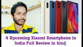 Xiaomi upcoming 4 Smartphone in India!! Full Feature & review in hindi