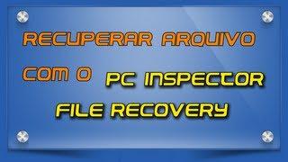 Recuperar Arquivo com o PC Inspector File Recovery