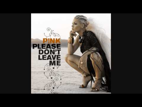 Pink - Please Don't Leave Me (HQ With Lyrics)