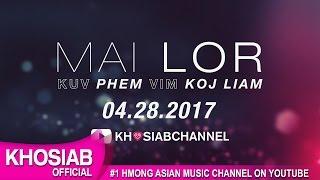 MAI LOR - Kuv Phem Vim Koj Liam (Official Audio Preview) 1 Min.