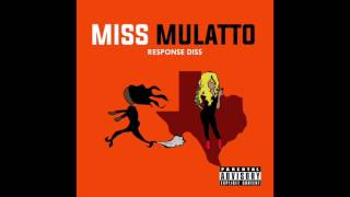"Miss Mulatto - ""Response Diss"" OFFICIAL VERSION"