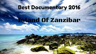 Best Documentary 2016  Island Of Zanzibar [Top Documentary]