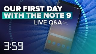 We've got Samsung's Galaxy Note 9: Get your questions answered here (The 3:59, Ep. 440)