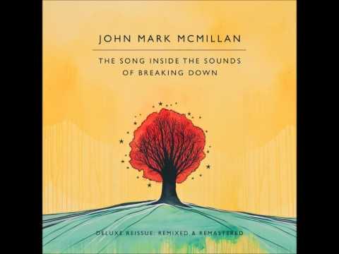 John Mark McMillan - I Am A Temple
