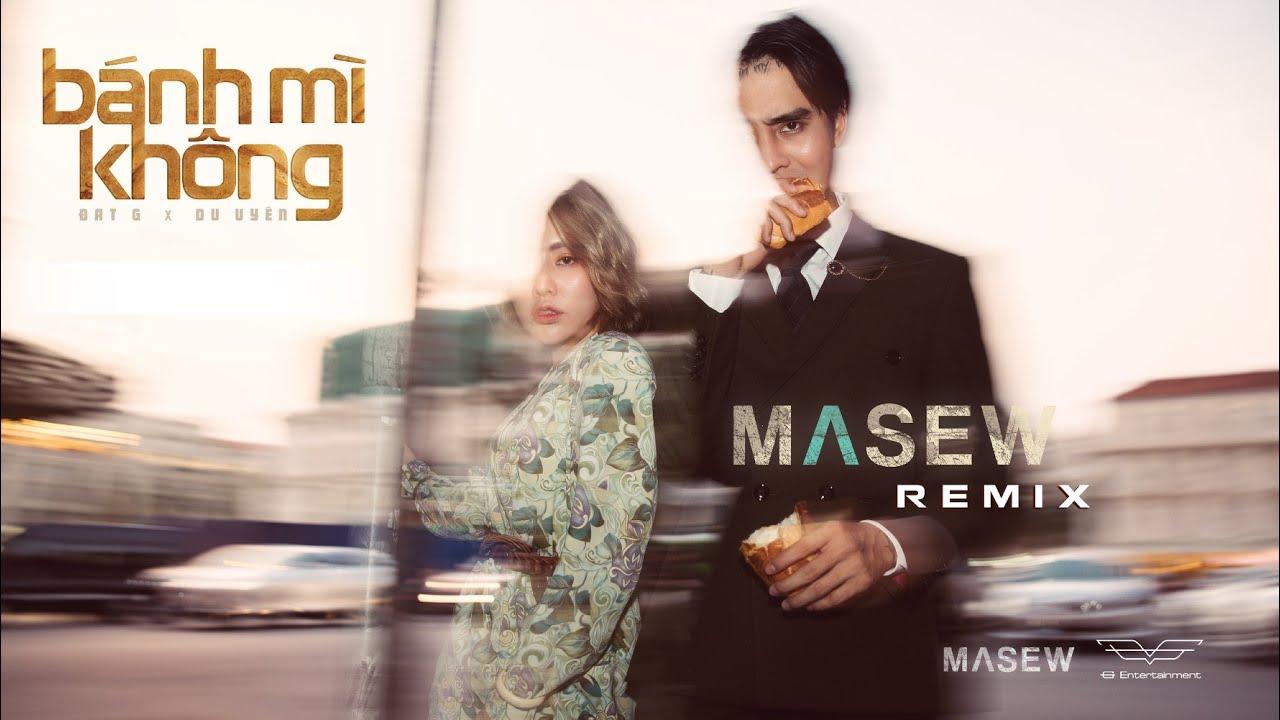 Bánh Mì Không – ĐạtG x DuUyên | Masew Remix
