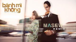 Bánh Mì Không - ĐạtG x DuUyên | Masew Remix