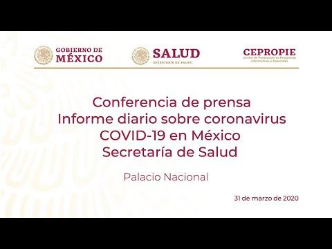 Informe diario sobre coronavirus  COVID-19 en México. Secretaría de Salud. Martes 31 de marzo, 2020.