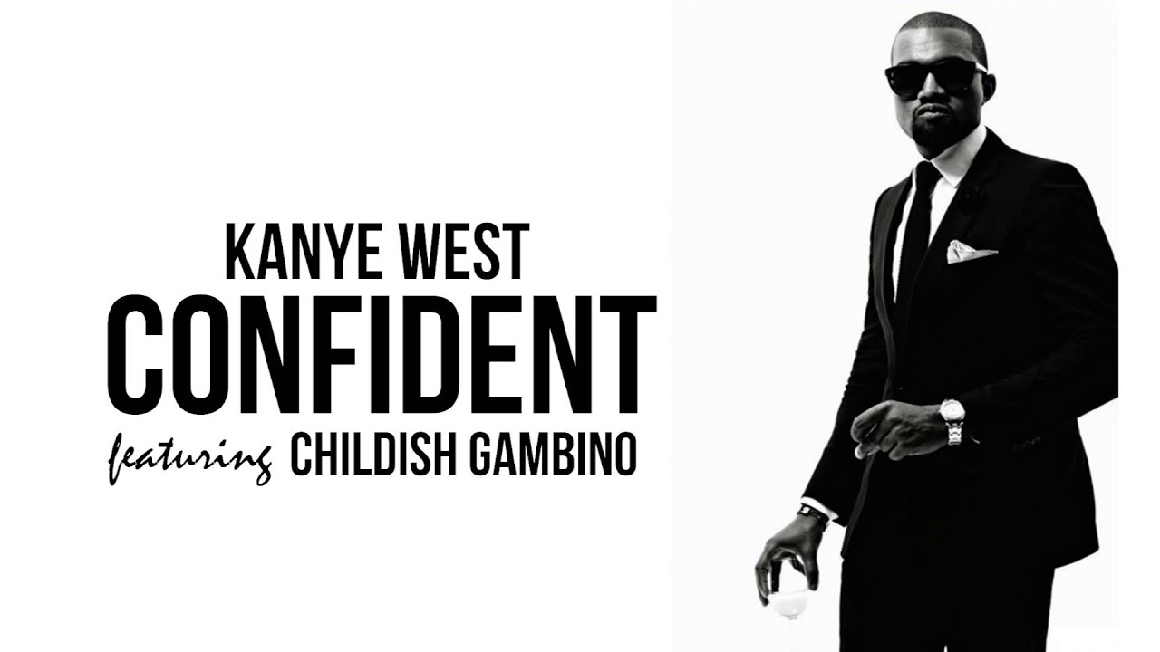 Kanye West - Confident (Explicit) ft. Childish Gambino [DJ ...
