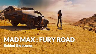 Behind the scenes - Cars : Mad Max : Fury Road