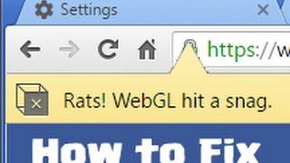 Rats! WebGL Hit a Snag - Fix for Chrome Browser