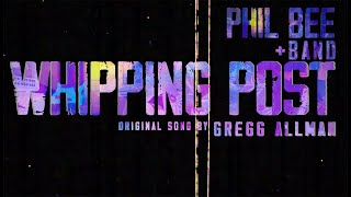 Whipping Post | Allman Brothers Band by Phil Bee + Band