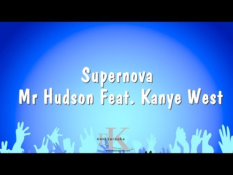 Supernova - Mr Hudson Feat. Kanye West (Karaoke Version)