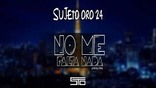 Sujeto Oro 24 - No Me Falta - Nada - By Klima