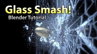 Glass Smash Tutorial - Blender Destruction