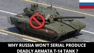 WHY RUSSIA WON'T SERIAL PRODUCE DEADLY ARMATA T-14 TANK ?