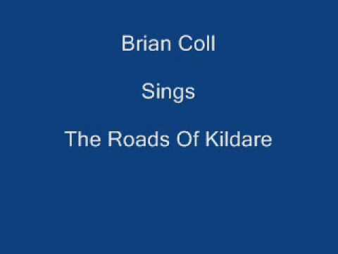 Roads Of Kildare ----- Brian Coll + Lyrics Underneath