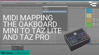 MIDI Mapping the Oakboard Mini to TAZ Lite and TAZ Pro