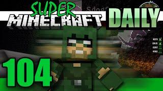 Super Minecraft Daily! - Amnesia? [#104]