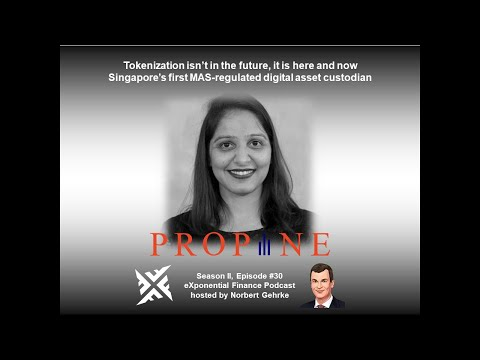 Tuhina Singh, Propine - Singapore's first MAS-regulated digital asset custodian (S2E30)