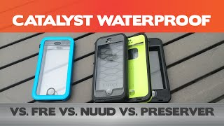 which is the better iphone case catalyst waterproof vs lifeproof fre nuud and otterbox preserver